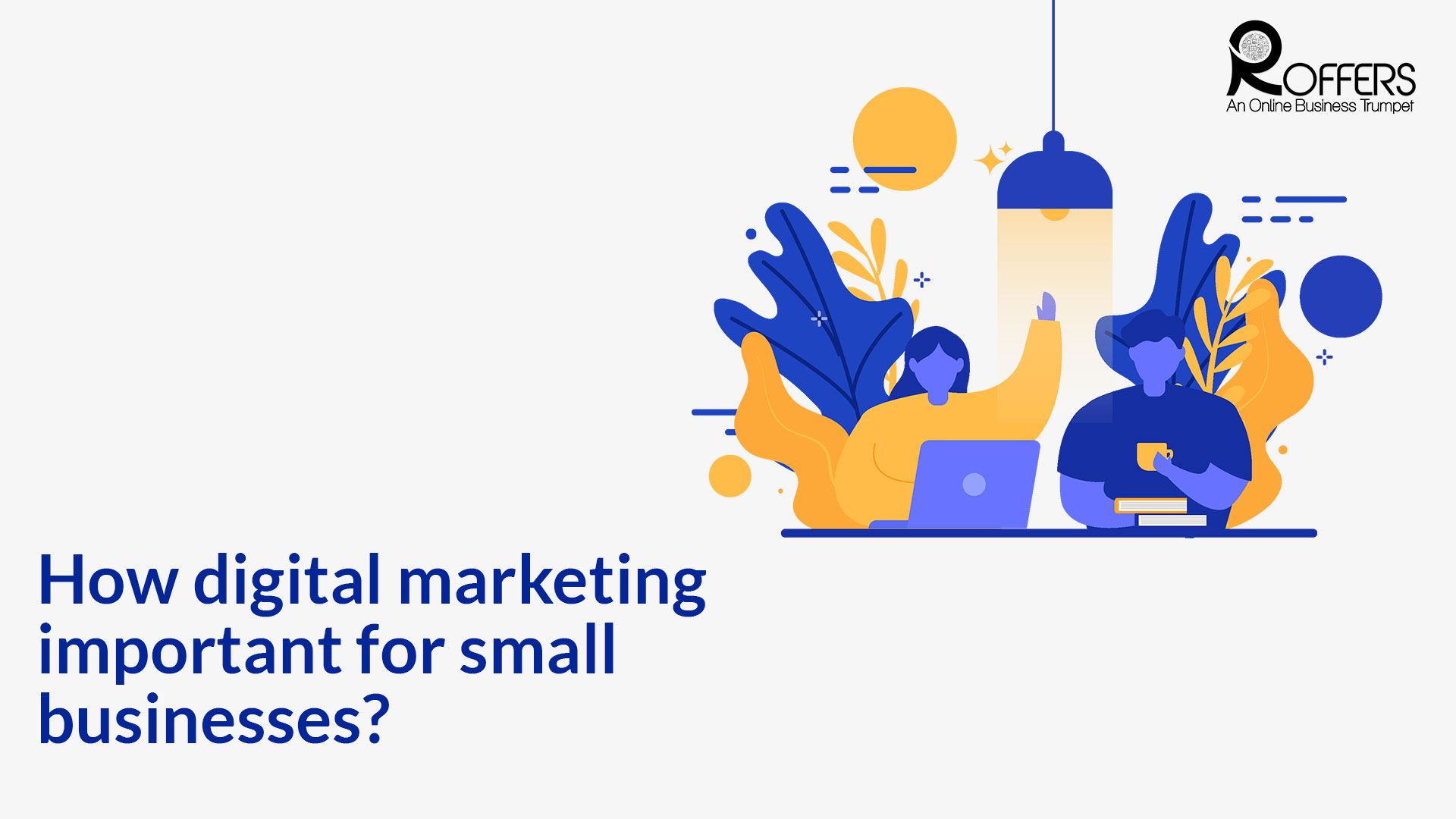 how digital marketing important for small businesses